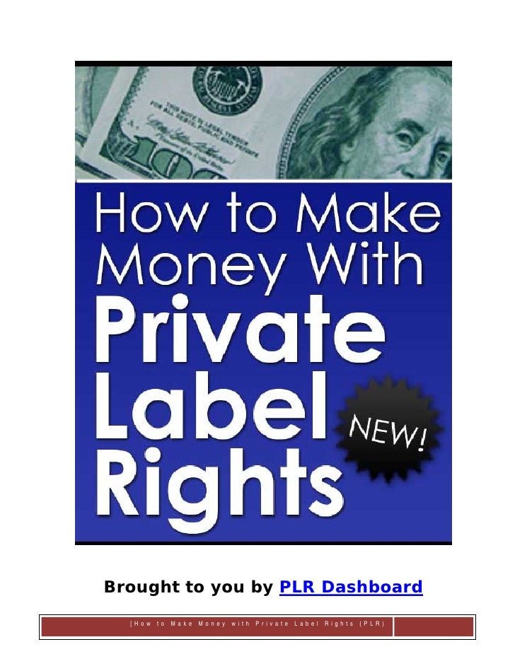 Brought to you by PLR Dashboard      [How to Make Money with Private Label Rights (PLR)      Page1