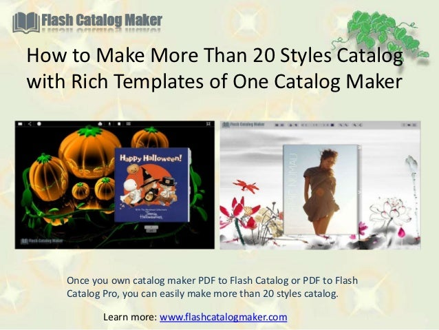 How to Make More Than 20 Styles Catalogwith Rich Templates of One Catalog Maker    Once you own catalog maker PDF to Flash...