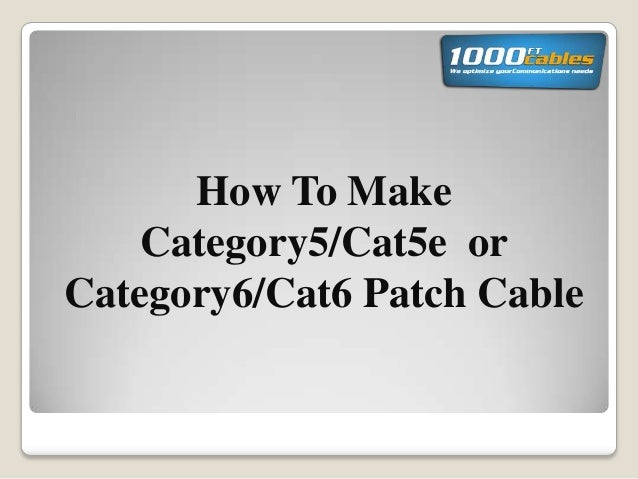 How To Make Category5/Cat5e  or Category6/Cat6 Patch Cable