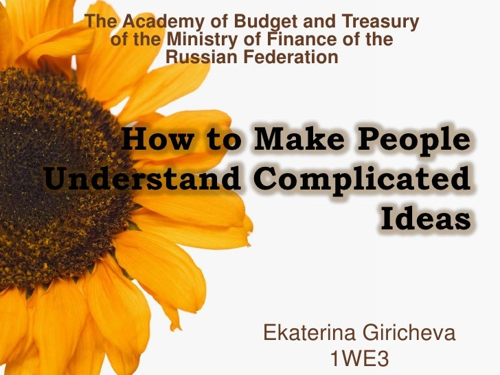 How to make people understand complicated ideas