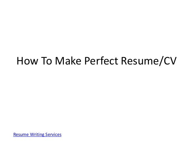 how to make perfect resume for getting hired in good firm