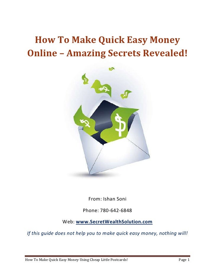 How To Make Quick Easy Money Online – Amazing Secrets Revealed!<br />From: Ishan Soni<br />Phone: 780-642-6848<br />Web: w...