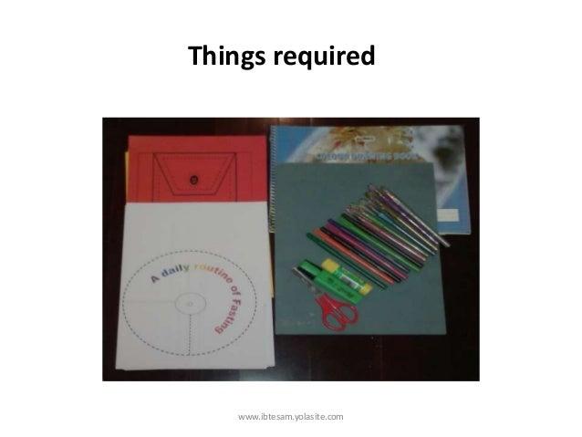Things requiredwww.ibtesam.yolasite.com