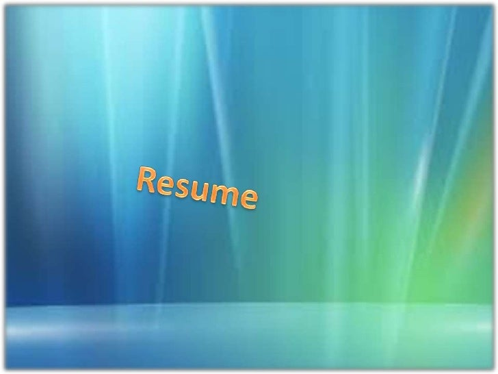 How to make your resume                          Start with your name and phone number                          • Give you...