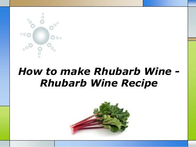 How to make Rhubarb Wine - Rhubarb Wine Recipe