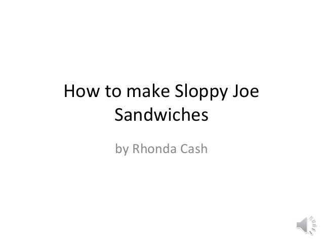 How to make Sloppy Joe     Sandwiches     by Rhonda Cash