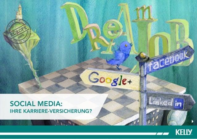 SOCIAL MEDIA: IHRE KARRIERE-VERSICHERUNG?