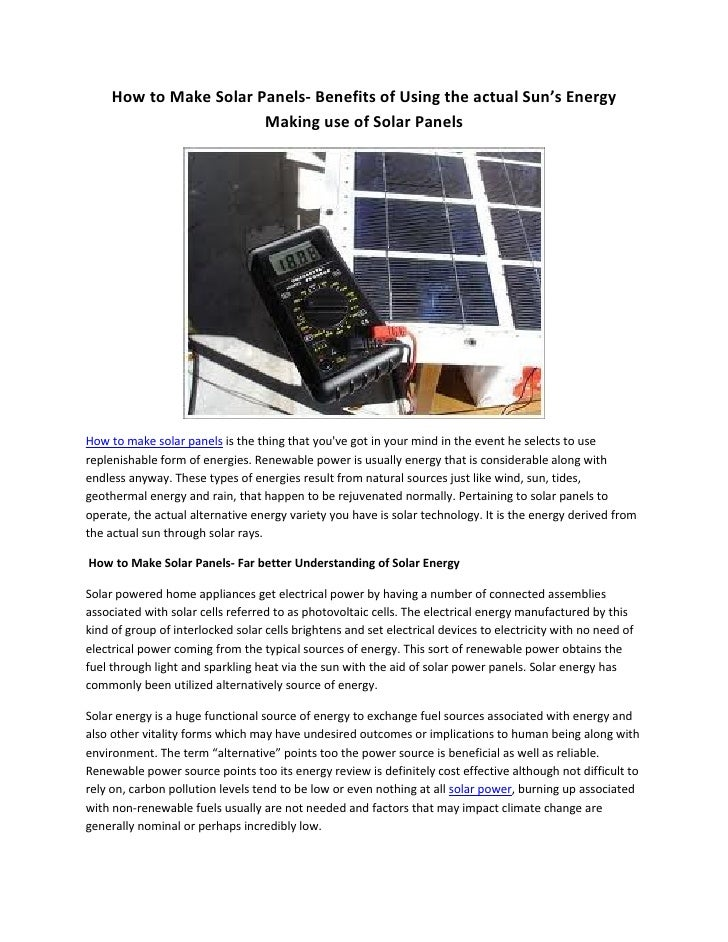 How to Make Solar Panels- Benefits of Using the actual Sun's Energy                        Making use of Solar PanelsHow t...