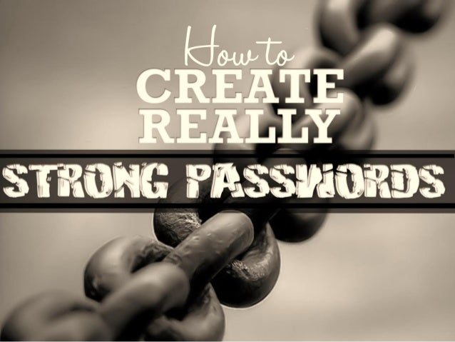 How to Create Really Strong Passwords
