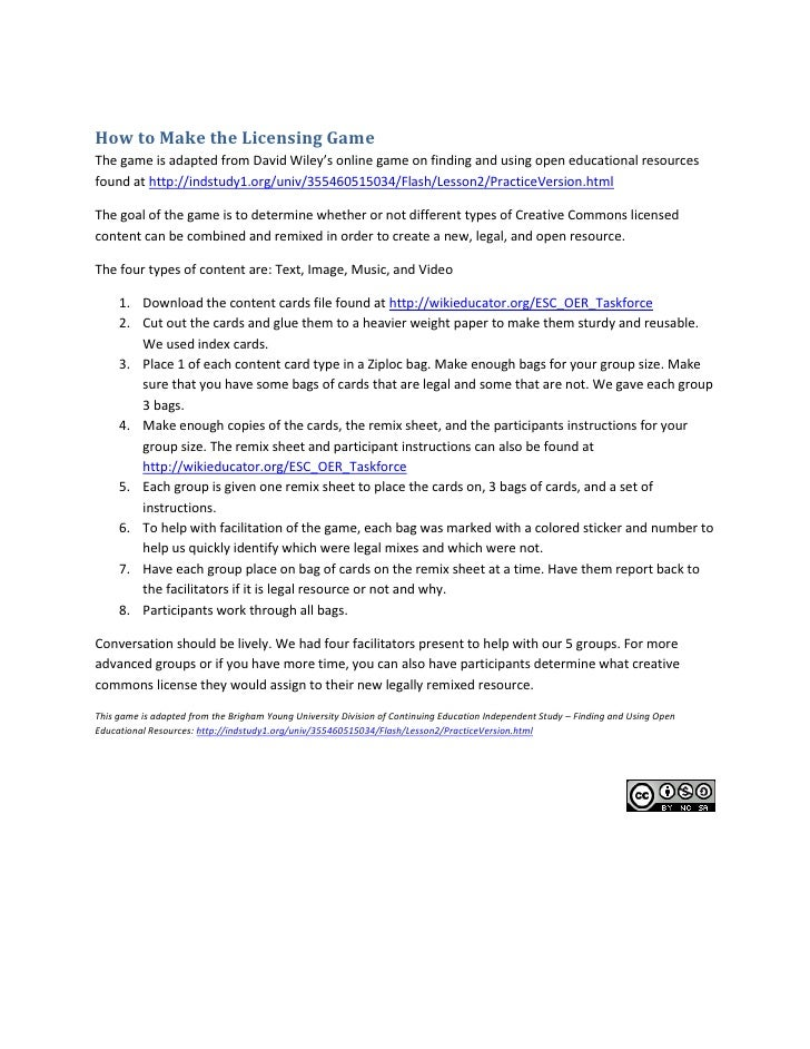 How to Make the Licensing GameThe game is adapted from David Wiley's online game on finding and using open educational res...
