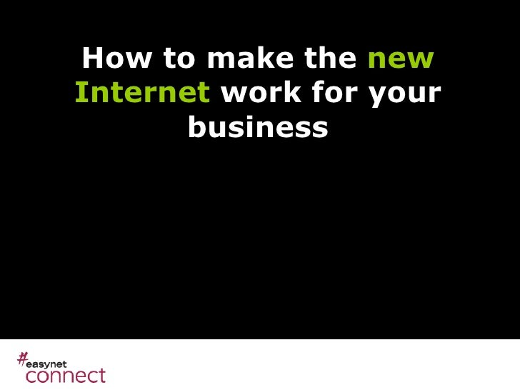 How To Make The New Internet Work For Your Business