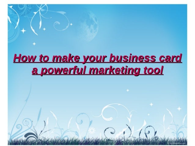 How to make your business card a powerful marketing tool