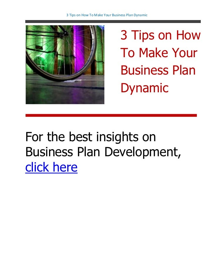 3 Tips on How To Make Your Business Plan Dynamic                                      3 Tips on How                       ...