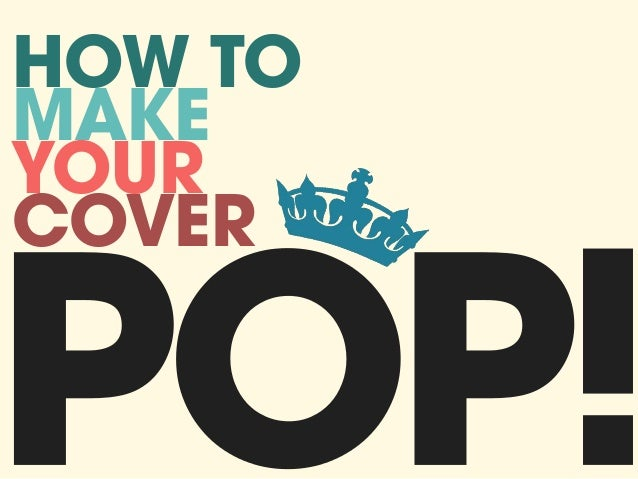 HOW TO MAKE YOUR COVER