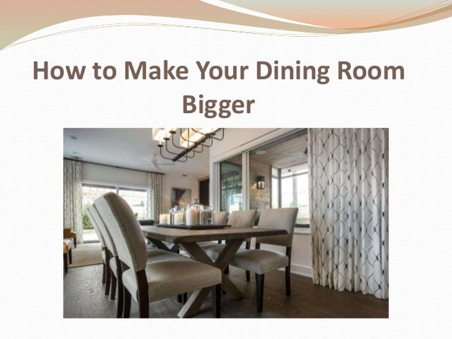 how to make your dining room look bigger
