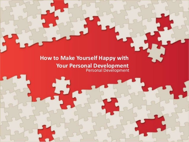 How to make yourself happy with your personal development