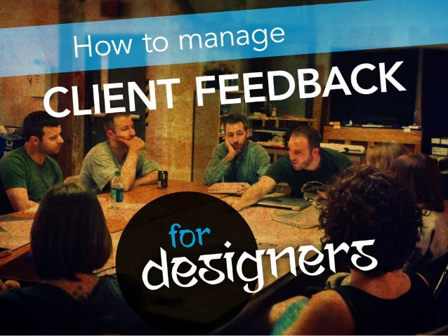 How to manage client feedback? for designers