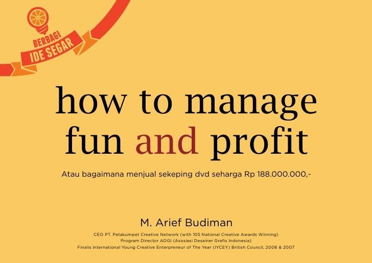 how to managefun and profitAtau bagaimana menjual sekeping dvd seharga Rp 188.000.000,-                               M. A...