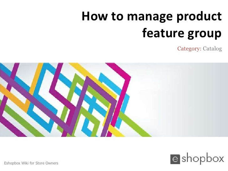 How to manage product feature group