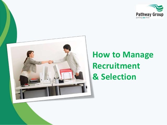 How to Manage Recruitment and Selection