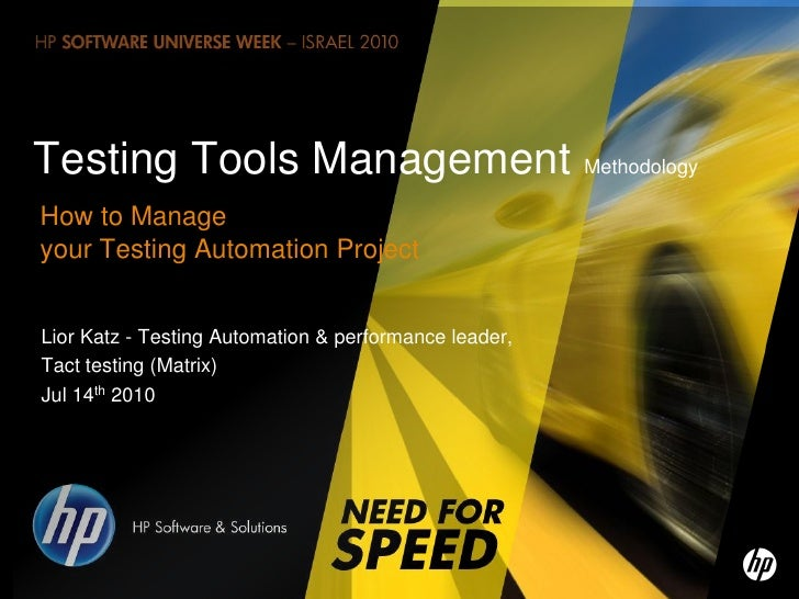 Testing Tools Management Methodology How to Manage your Testing Automation Project   Lior Katz - Testing Automation & perf...