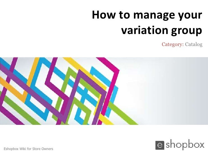 How to manage your                                     variation group                                             Categor...