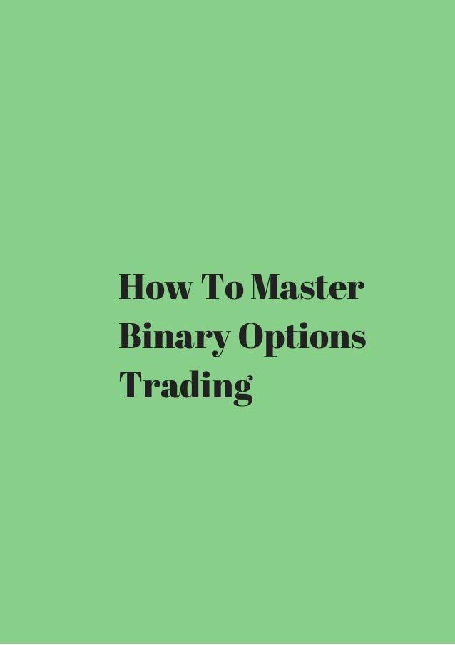 Master binary options trader