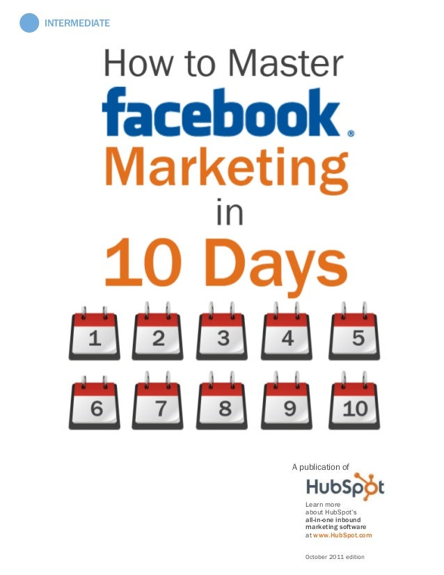 How to Master Facebook Marketing in 10 Days