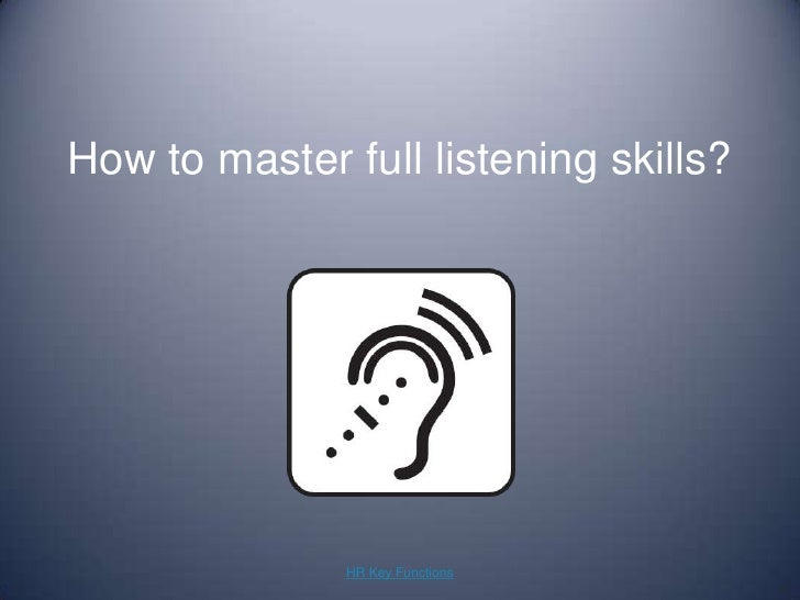 How to master full listening skills?<br />HR Key Functions<br />