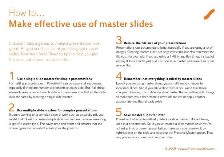 How to… Make effective use of master slides It doesn't take a genius to make a presentation look great. All you need is a ...