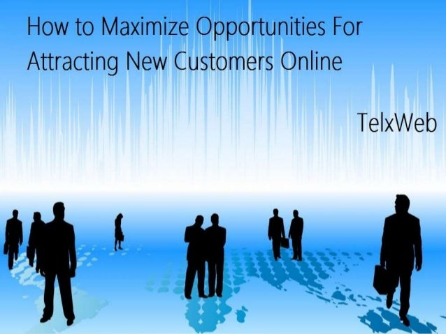 How to maximize opportunities telx web