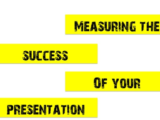 "measuring the success of      your presentationHi, my name is Akash and I'm a presentation skills coach and author of ""Pub..."