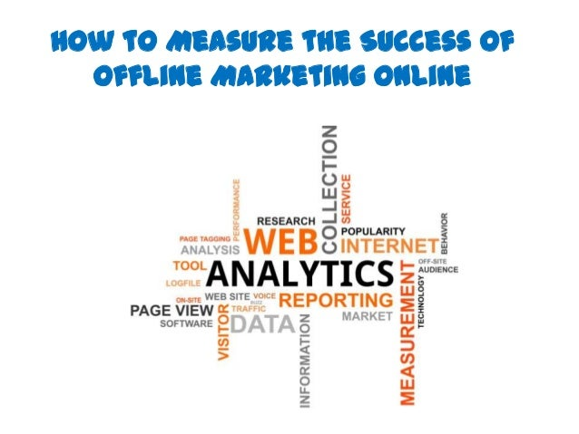 How to Measure the Success of Offline Marketing Online