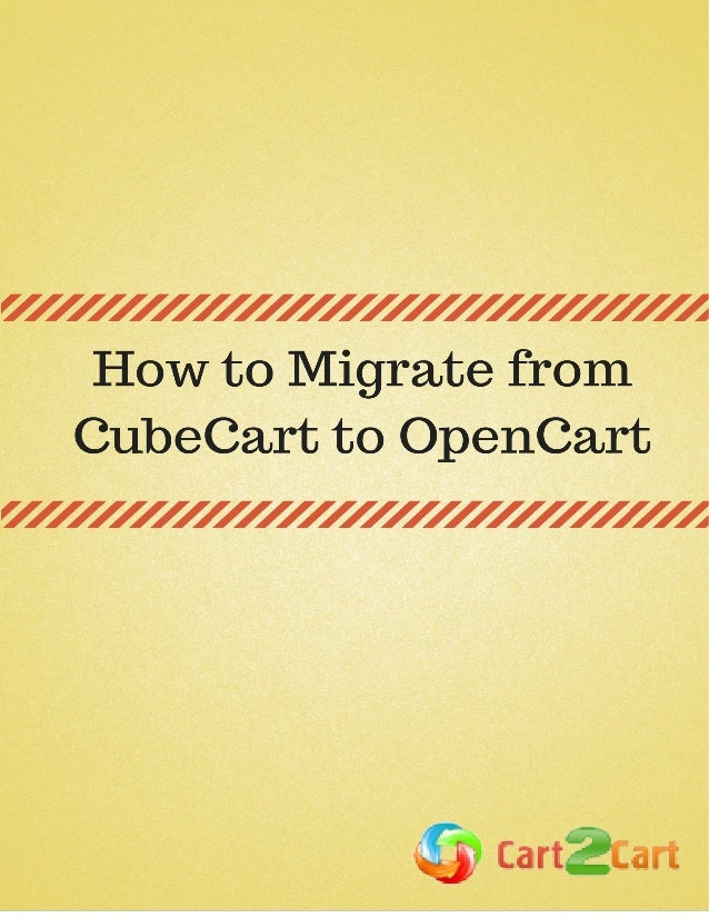 How to Migrate from CubeCart to OpenCart