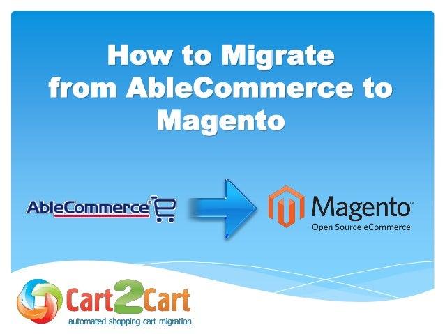 How to Migrate from AbleCommerce to Magento wih Cart2Cart