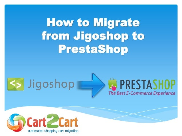 How to Migrate from Jigoshop to PrestaShop wih Cart2Cart