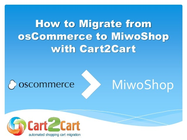 How to Migrate from osCommerce to MiwoShop with Cart2Cart MiwoShop