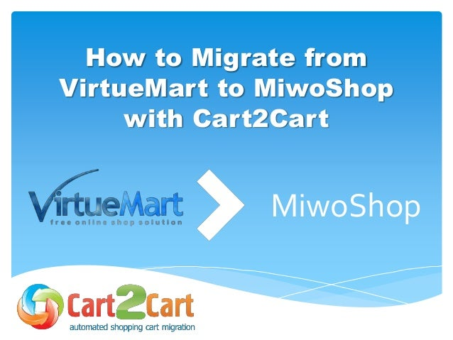 How to Migrate from VirtueMart to MiwoShop with Cart2Cart MiwoShop