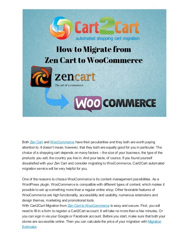 Both Zen Cart and WooCommerce have their peculiarities and they both are worth paying attention to. It doesn't mean, howev...