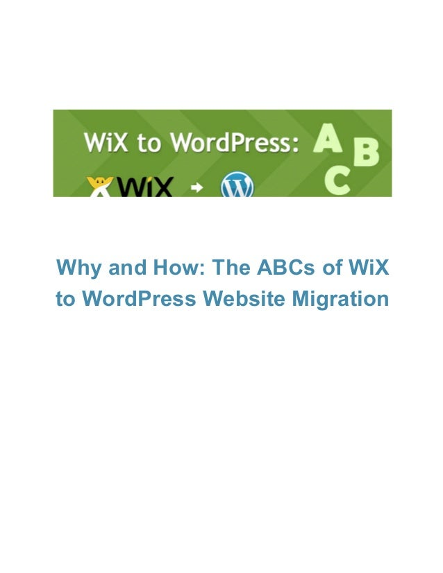 WhyandHow:TheABCsofWiX toWordPressWebsiteMigration