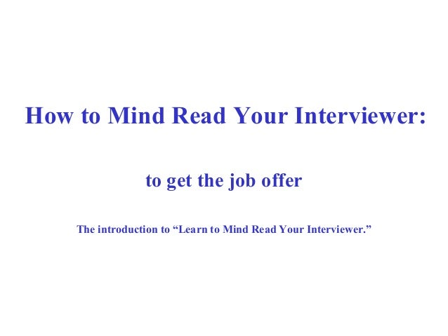 How To Mind Read The Interviewer
