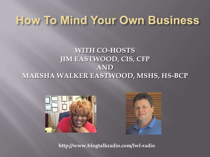 WITH CO-HOSTS       JIM EASTWOOD, CIS, CFP                ANDMARSHA WALKER EASTWOOD, MSHS, HS-BCP       http://www.blogtal...