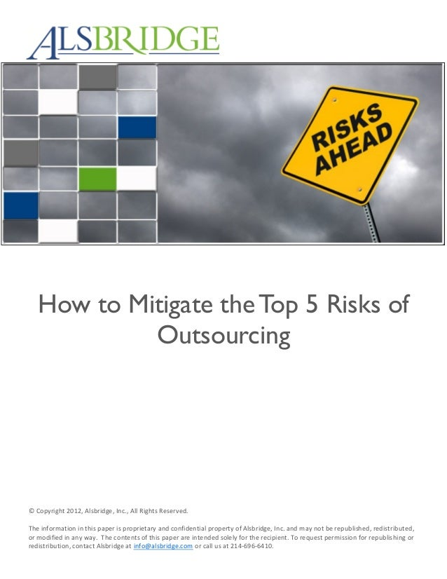 How to Mitigate the Top 5 Risks ofOutsourcing© Copyright 2012, Alsbridge, Inc., All Rights Reserved.The information in thi...