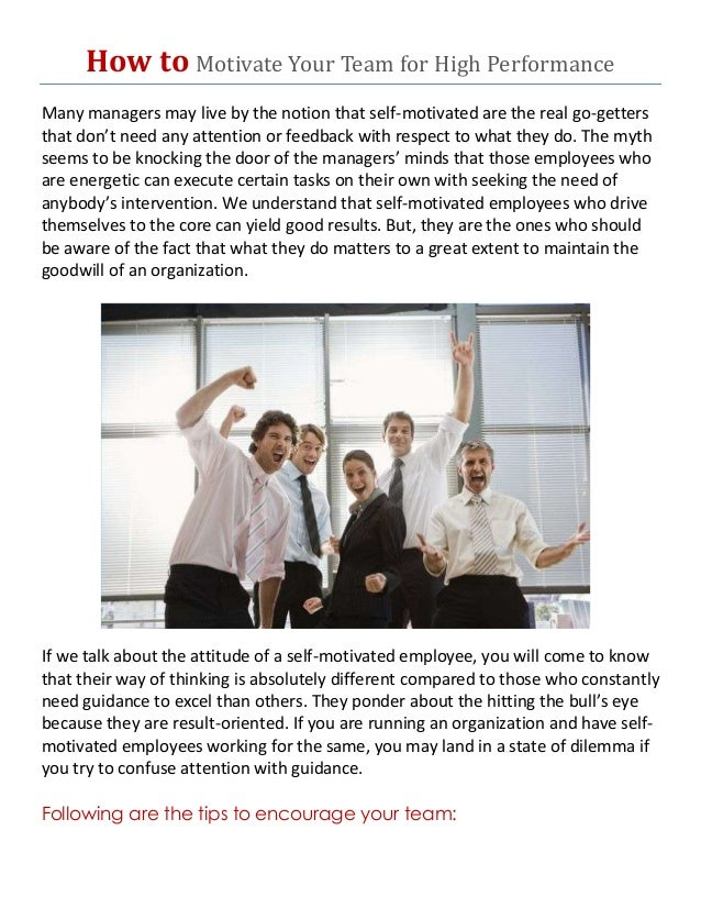 motivating the team to improve performance Goal setting theory mechanisms goal mechanisms affect performance by increasing motivation to reach set goals (latham, 2004) these mechanisms are inputs that affect behavior in groups or individuals, which serve to increase attention to a goal, energy in pursuing a goal, persistence in achieving a goal, and ability to strategize to reach a goal.
