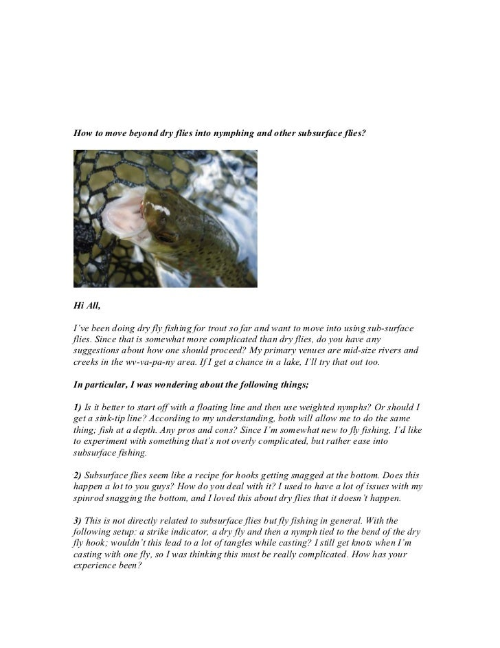 How to move beyond dry flies into nymphing and other subsurface flies?Hi All,I've been doing dry fly fishing for trout so ...