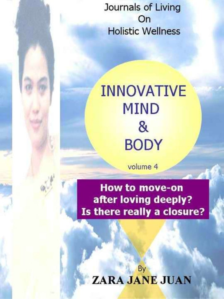 How to move on after loving deeply?  Book 4 Innovative Mind & Body by Zara Jane Juan