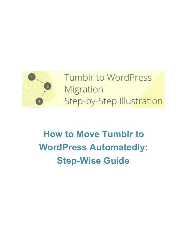 HowtoMoveTumblrto WordPressAutomatedly: StepWiseGuide