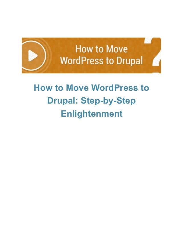 HowtoMoveWordPressto Drupal:StepbyStep Enlightenment