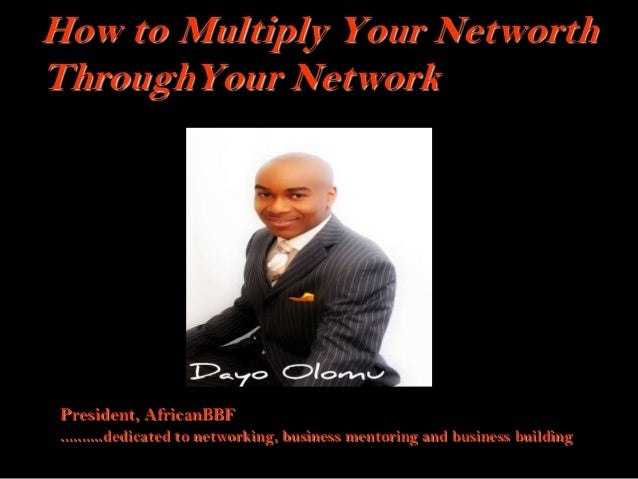 How to Multiply Your Networth Through Your Network