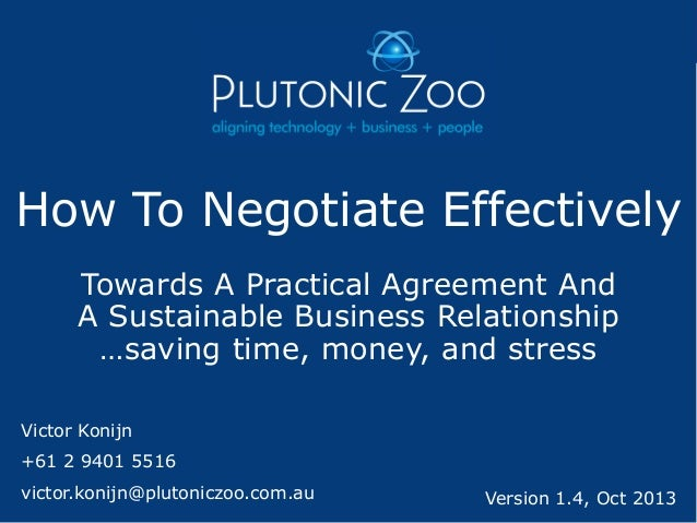 How To Negotiate Effectively Towards A Practical Agreement And A Sustainable Business Relationship …saving time, money, an...